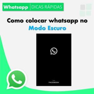 como-deixar-whatsapp-escuro-facil