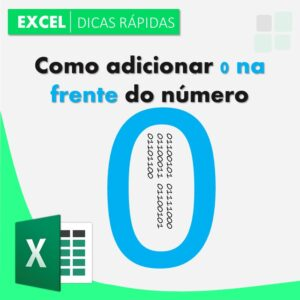 Como adicionar zeros na frente do número no Excel?